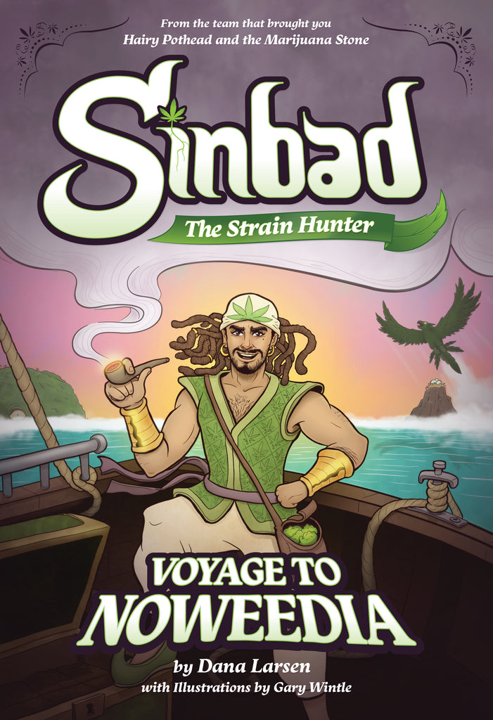 Sinbad the Strain Hunter: Voyage to Noweedia