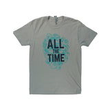 All the Time Unisex T-Shirt (Multiple Colors)