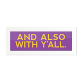 And Also With Y'all Sticker (Multiple Colors)