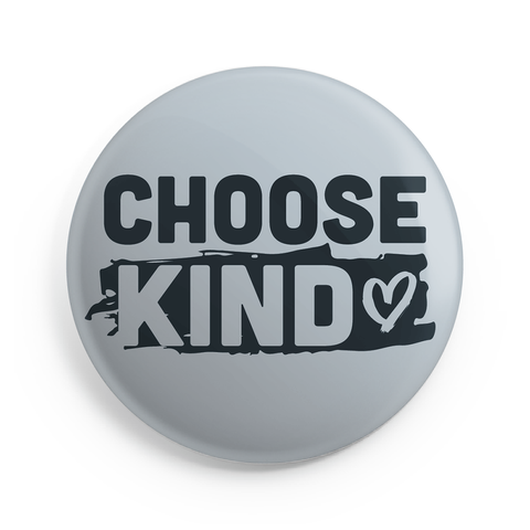 Choose Kind Button (Heart Design) - 2.25 Inches