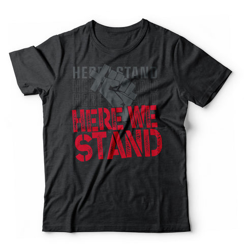 Here We Stand T-Shirt
