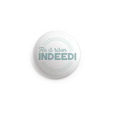 Indeed Button - 1 Inch
