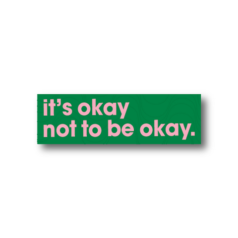 It's Okay Not to Be Okay Sticker