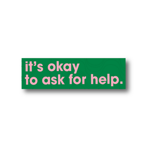 It's Okay to Ask for Help Sticker