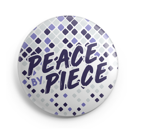 Peace by Piece Button - 2.25 Inches