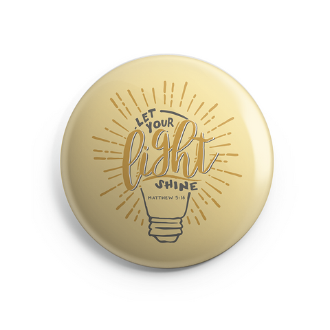 Let Your Light Shine Button - 1 Inch