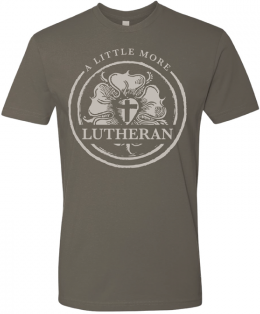 A Little More Lutheran T-Shirt