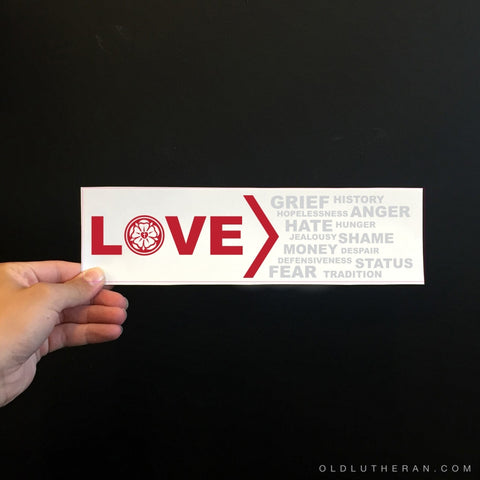 Love Is Greater Bumper Sticker