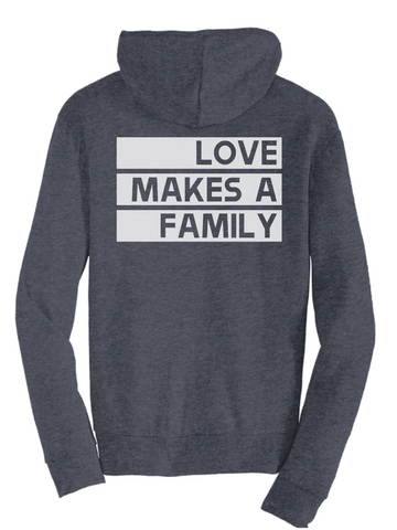 Love Makes a Family Full-Zip Hooded Sweatshirt - Plain Font