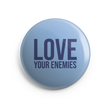 Love Your Enemies Button Magnet (Multiple Colors)