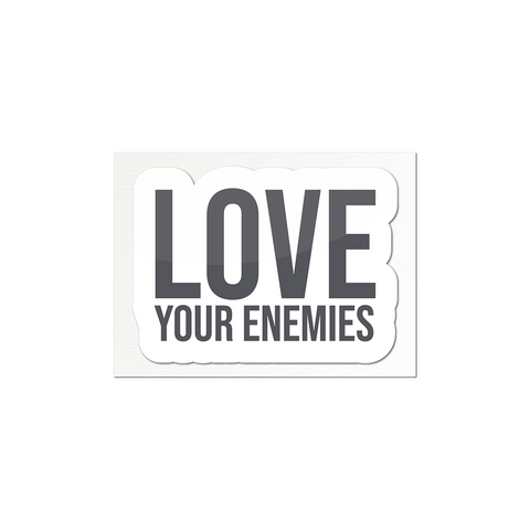Love Your Enemies Sticker