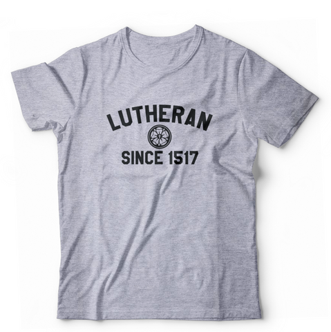 Lutheran Since 1517 T-Shirt