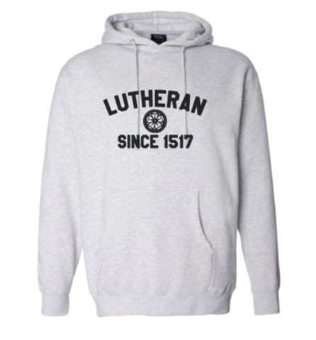 Lutheran Since 1517 Hooded Sweatshirt
