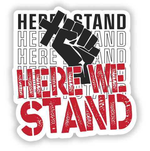 Here We Stand Sticker
