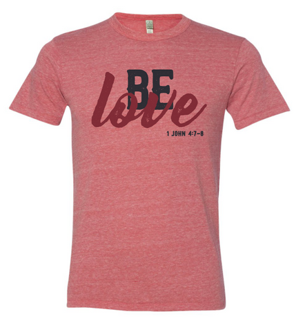Be Love T-Shirt (Multiple Colors)