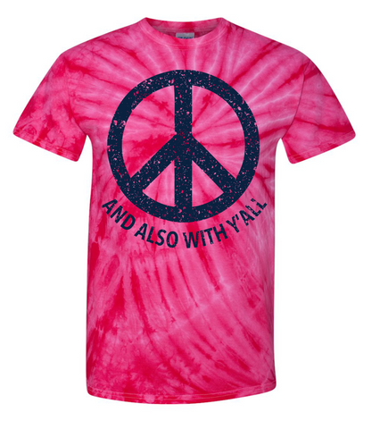 And Also With Y'all Tie-Dye T-shirt (Multiple Colors)