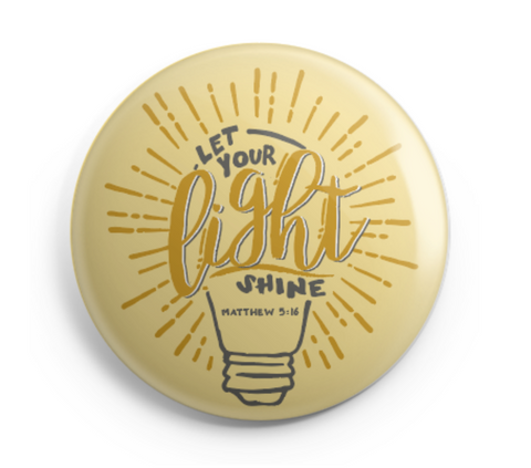 Let Your Light Shine Button - 2.25 Inches