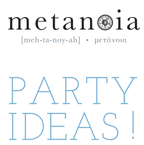 Metanoia Party Ideas - Digital Download