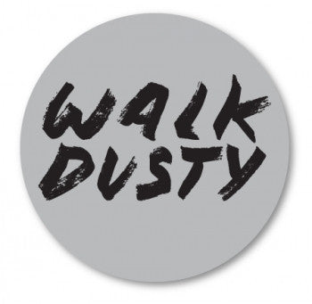 Walk Dusty Sticker