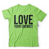 Love Your Enemies T-Shirt