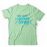We Got Lutheran Swag T-Shirt (Multiple Colors)