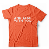 And Also With You T-Shirt (Multiple Colors)
