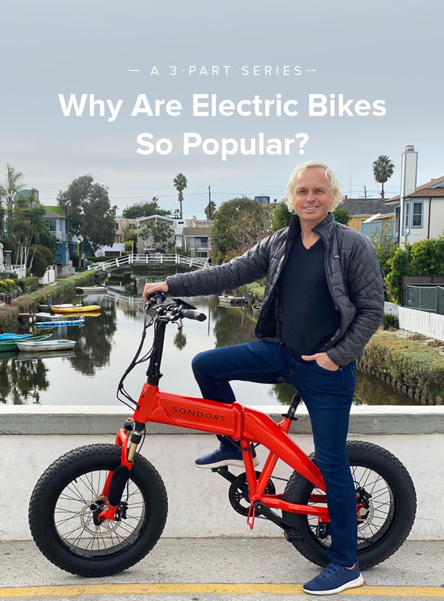 Why Electric Bikes Are So Popular: Part 2 of 3