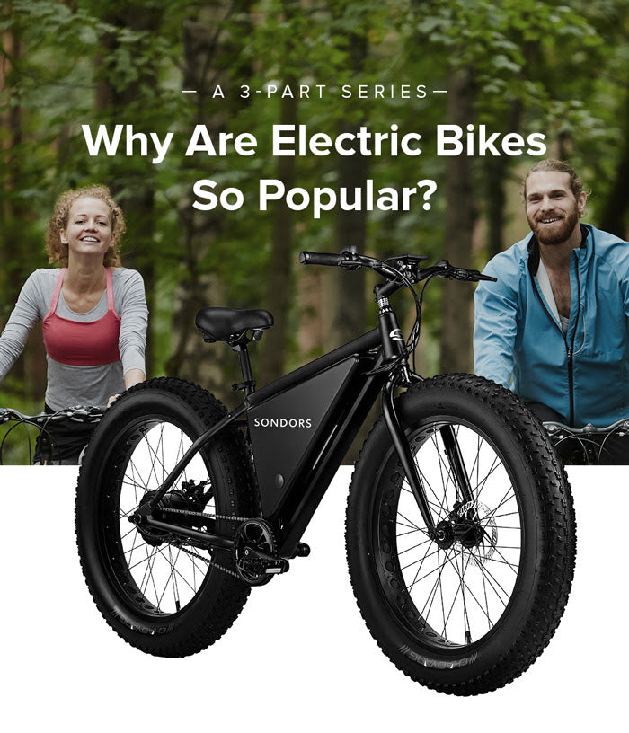 Why Electric Bikes Are So Popular: Part 1 of 3