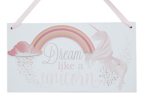 Dream like a Unicorn sign
