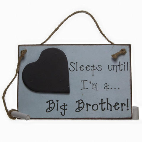 Sleeps until I'm a Big Brother plaque