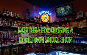 5 Criteria to Choose a Local Smoke Shop