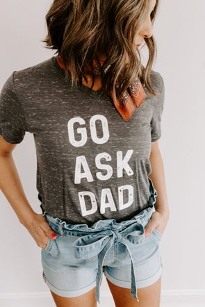 go ask dad tee