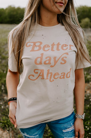 better days ahead tee