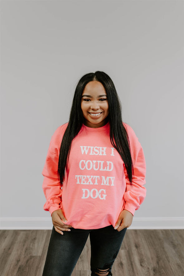 wish I could text my dog sweatshirt