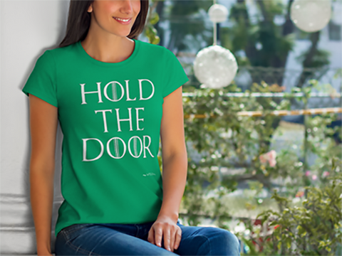 Hold The Door Game of Thrones Women's T-Shirt - The 2nd Tee Shop Tees