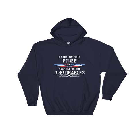 Land of The Free Because Of The Deplorables Hooded Sweatshirt - The 2nd Tee Shop hoodie