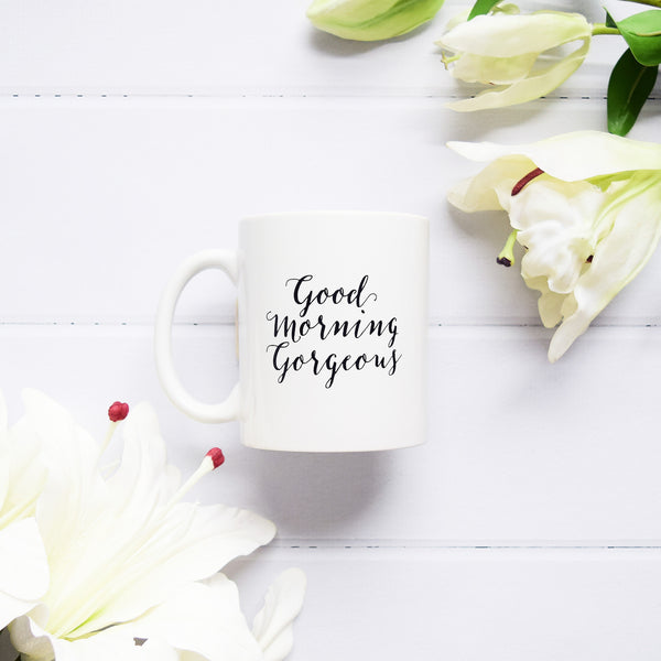MUG-GMORN Mug - Good Morning Gorgeous 1