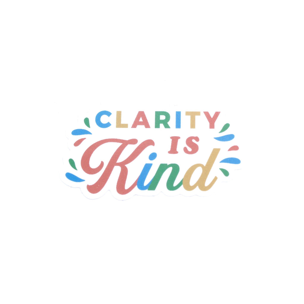 Clarity Is Kind