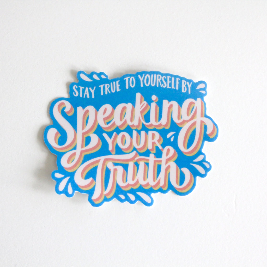 Stay true to yourself by speaking your truth