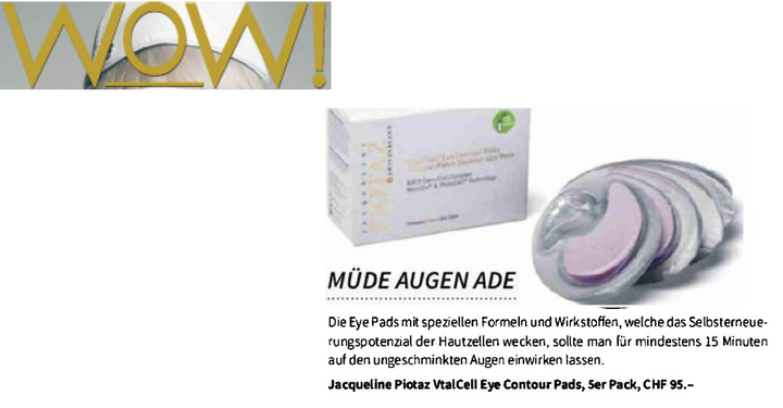 VitalCell Eye Contour Pads featured in WORLD OF WELLNESS-Jacqueline Piotaz Switzerland