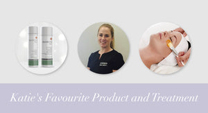 Katie's Favourite Product and Treatment