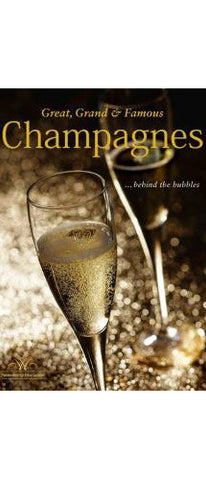 Great, Grand & Famous Champagnes : Behind the Bubbles by Jane Powell