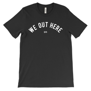 We Out Here Tee - Black