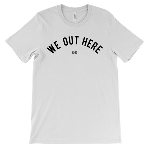 We Out Here Tee - White
