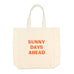 Cool Girls Club Rituals Collection Sunny Days Ahead Tote Bag