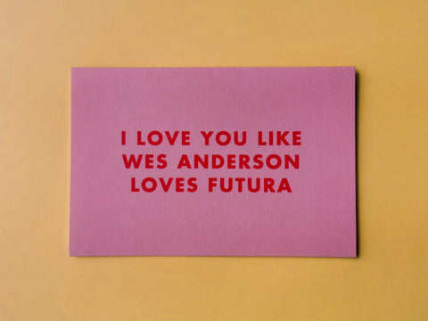 Wes Anderson Loves Futura Greeting Card