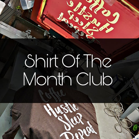 Shirt Of The Month Club!