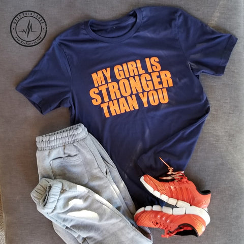 My Girls Is Stronger Than You Tshirt