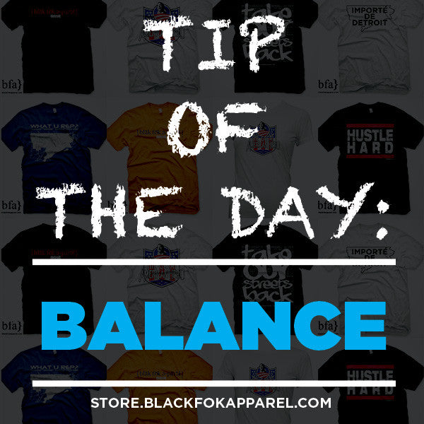 Tip of the Day - Balance