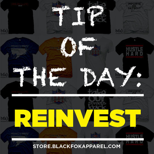 Tip of the Day – Reinvest in your Business